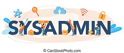 Sysadmin typographic header. People working on computer and doing technical work with server. Configuration of computer systems and networks. Isolated flat vector illustration