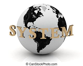 SYSTEM abstraction inscription around earth