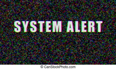 System alert text against tv screen in background - ...