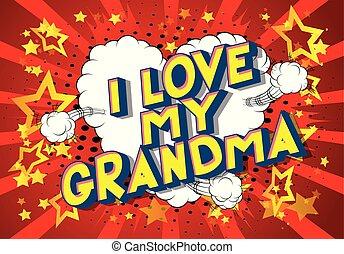 szeret, az enyém, nagyanyó