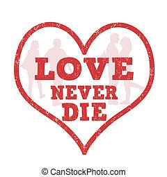 szeret, soha, meghal, bélyeg