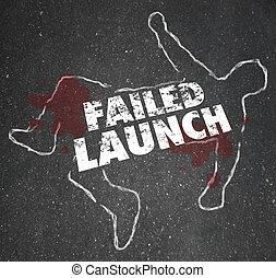 szkic, handlowy, szalupa, od, startup, kreda, czas przeszły czasownika 'fail', nieudany, nowy