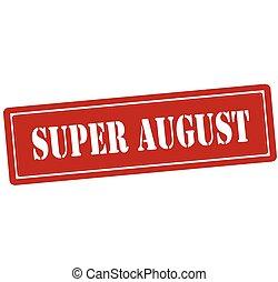szuper, augusztus