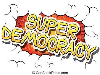 szuper, demokrácia, -, tréfás könyv, mód, phrase.