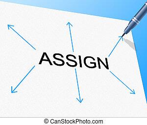 tâche, ascribe, indique, gestion, délégué, assigner