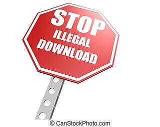 téléchargement, illégal, arrêtez panneau signalisation