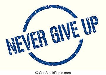 tłoczyć, nigdy, do góry, dawać