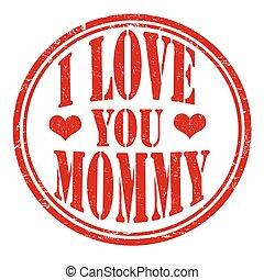 tłoczyć, ty, miłość, mommy