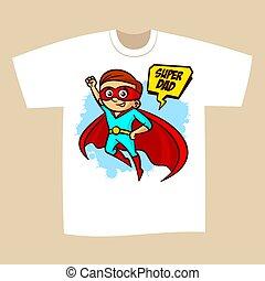 t-shirt, impression, conception, superhero, papa
