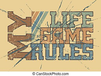 T shirt typography graphic with quote My life game rules 2