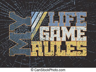 T shirt typography graphic with quote My life game rules