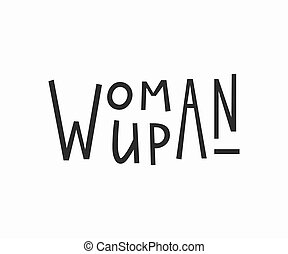 t-shirt, zacytować, kobieta, lettering., do góry