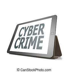 Tablet with cyber crime word