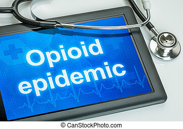 Tablet with the text Opioid epidemic on the display
