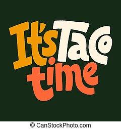 taco, il, temps