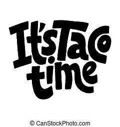 taco, temps, il