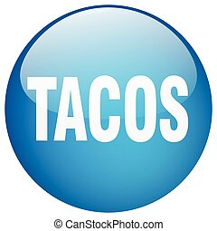 tacos blue round gel isolated push button