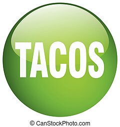 tacos green round gel isolated push button