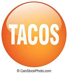 tacos orange round gel isolated push button
