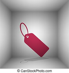 Tag sign illustration. Bordo icon with shadow in the room.