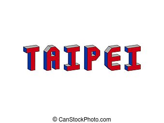 Taipei text with 3d isometric effect