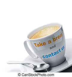 take a break and contact us written on a coffee cup, right border, text with orange and blue colors, there is a spoon, white background