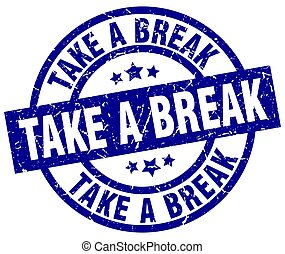 take a break blue round grunge stamp