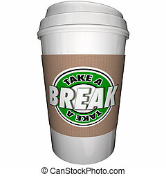 Take a Break Coffee Cup Relax Rest 3d Illustration