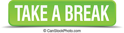 Take a break green 3d realistic square isolated button