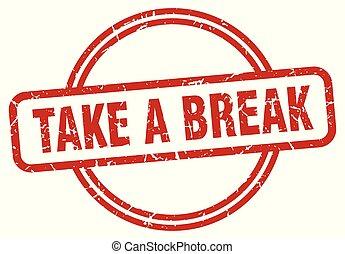 take a break grunge stamp - take a break round vintage...