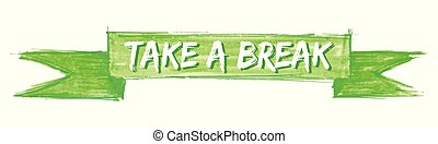 take a break ribbon - take a break hand painted ribbon sign