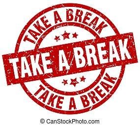 take a break round red grunge stamp