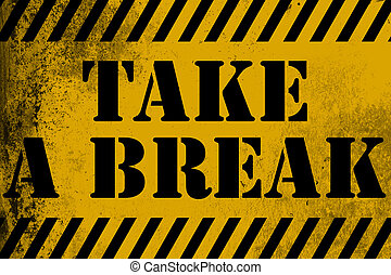 Take a break sign yellow with stripes, 3D rendering