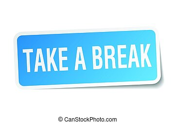 take a break square sticker on white