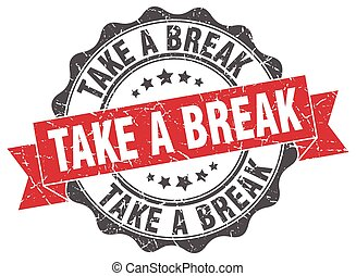 take a break stamp. sign. seal