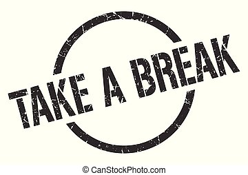 take a break stamp - take a break black round stamp