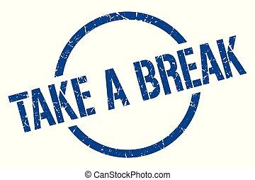 take a break stamp - take a break blue round stamp