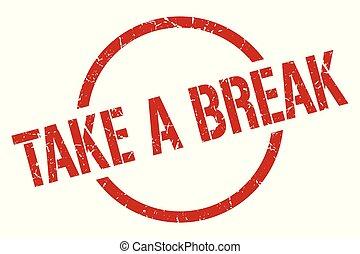 take a break stamp - take a break red round stamp