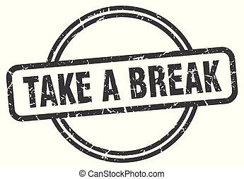 take a break vintage stamp. take a break sign