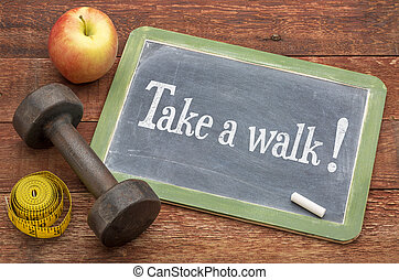 take a walk - fitness concept