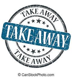 Take Away blue grunge round stamp on white background