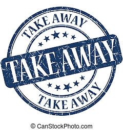 Take away grunge blue round stamp