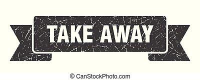 take away grunge ribbon. take away sign. take away banner