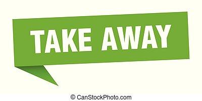 take away speech bubble. take away sign. take away banner