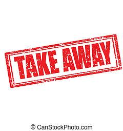 Take Away-stamp - Grunge rubber stamp with text Take...