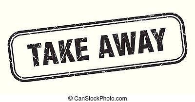 take away stamp. take away square grunge sign. take away