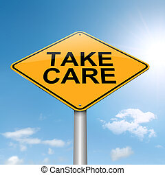 Take care concept. - Illustration depicting a roadsign with...