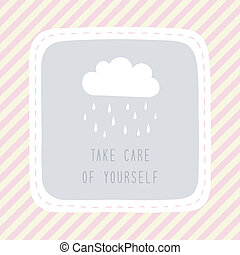 Take care of yourself1 - Take care of yourself in rainy...