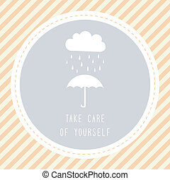 Take care of yourself2 - Take care of yourself in rainy...