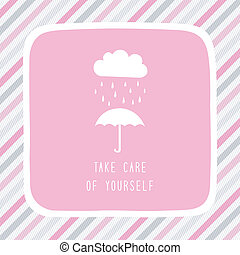 Take care of yourself5 - Take care of yourself in rainy...